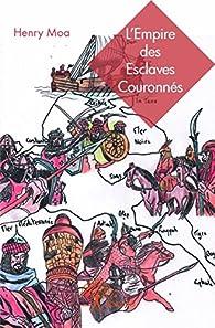 L'empire des esclaves couronnes par Henry Moa
