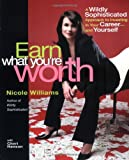 Earn What You're Worth, Nicole Williams and Cherie Hanson, 0399530630