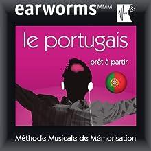 Earworms MMM - Le portugais: Prêt à Partir Vol. 1 Audiobook by earworms MMM Narrated by Ana Valdez, Rui Sousa, Vasco Nogueira, Hélène Pollmann, François Wittersheim