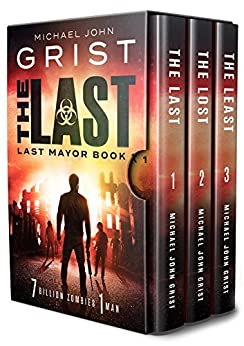 The Last Mayor Series: Books 1-3 (The Last Mayor Series Boxset) by [Grist, Michael John]