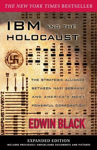 Ibm And The Holocaust  The Strategic Alliance Between Nazi Germany And Americas Most Powerful Corporation Expanded Edition By Edwin Black  2012 02 16