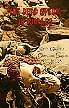 The Dead Speak In Riddles by [Gouveia, Keith, Lagana, Giovanna]