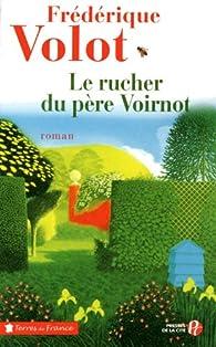 Le Rucher du père Voirnot par Frédérique Volot