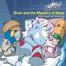 Drain and the Mystery of Sleep: An Emotes Book About Healthy Habits (Emotes!)