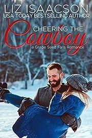 Cheering the Cowboy: A Royal Brothers Christmas Novel (Grape Seed Falls Romance Book 7)