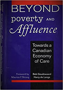 Book Beyond Poverty and Affluence: Towards a Canadian Economy of Care: Toward a Canadian Economy of Care