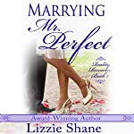 Marrying Mister Perfect | Lizzie Shane