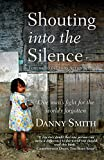 Shouting into the Silence, Danny Smith, 0745956009