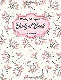 Budget Book Monthly Bill Organizer: Planner Journal Notebook Finance Planner | Money Organizer | Budget Planner | Monthly Budget Planner | Debt ... Notebook Sheet Management Planner Diary)