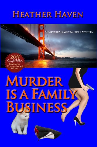 Book: Murder is a Family Business (The Alvarez Family Murder Mysteries) by Heather Haven