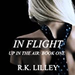 In Flight: Up in the Air, Book 1 | R.K. Lilley