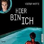Hier bin ich   Victor Witte
