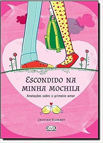 Escondido na Minha Mochila: Cristina Alemany: 9788576833567: Amazon.com: Books