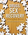 Drugs, Sex, and Recovery: Fitting the Pieces Together