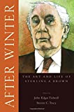 img - for After Winter: The Art and Life of Sterling A. Brown book / textbook / text book