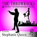 The Throwbacks: The Scotland Yard Exchange Program Audiobook by Stephanie Queen Narrated by Meghan Lewis