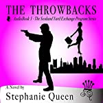 The Throwbacks: The Scotland Yard Exchange Program | Stephanie Queen