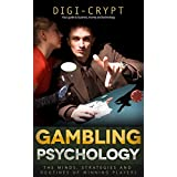 Gambling Psychology: The Minds, Strategies and Routines of Winning Players