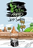 Your Path Ahead, Jeff Smith, 0989677605