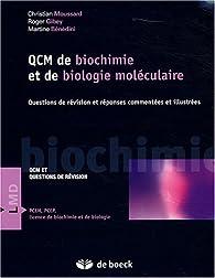 QCM de biochimie et de biologie moléculaire : Questions de révision et réponses commentées et illustrées par Christian Moussard