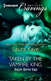 Taken by the Vampire King by Laura Kaye front cover