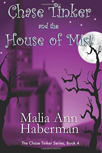 Chase Tinker and the House of Mist (The Chase Tinker Series, Book 4) (Volume 4)