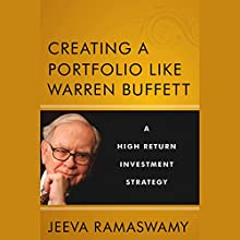 Creating a Portfolio like Warren Buffett: A High Return Investment Strategy Audiobook by Jeeva Ramaswamy Narrated by Kevin Young