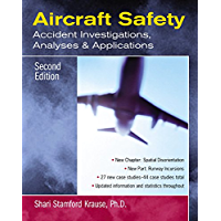 Aircraft Safety: Accident Investigations, Analyses, & Applications, Second Edition