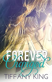 Forever Changed by [King, Tiffany]