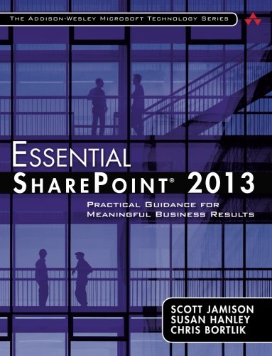 Essential SharePoint 2013: Practical Guidance for Meaningful Business Results (3rd Edition) (Addison-wesley Microsoft Technology Series)