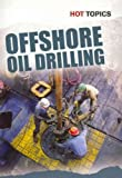Off-Shore Oil Drilling, Nick Hunter, 1432962108