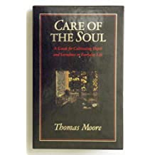 Care of the Soul: A Guide for Cultivating Depth and Sacredness in Everyday Life/Soul Mates : Honoring the Mysteries of Love and Relationship/Boxed S