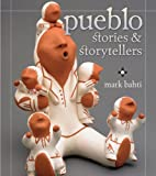 Pueblo Stories and Storytellers, Mark Bahti, 1933855541