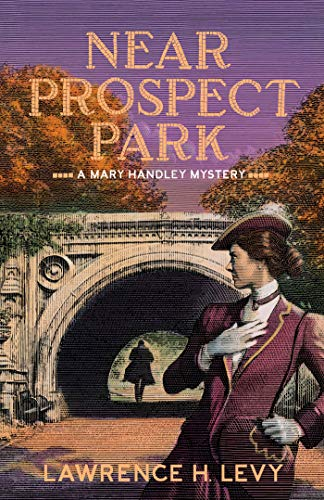 Near Prospect Park: A Mary Handley Mystery by [Levy, Lawrence H.]
