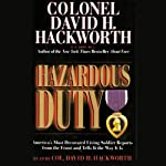 Hazardous Duty: America's Most Decorated Living Soldier Reports From the Front and Tells the Way It Is | David H. Hackworth