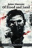 Jaime Maxson: Of Blood and Sand by Annie Hayden Wallman (2014-07-29)