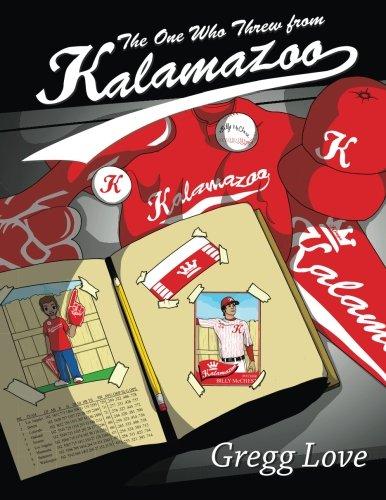 The One Who Threw from Kalamazoo: The 1st Inning (Kalamazoo Baseball Series) (Volume 1) (Star World Kalamazoo)