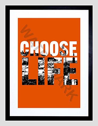 Quote Choose Life Scotland Trainspotting Edinburgh 12x16 Framed Print F12x12104