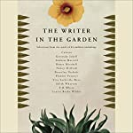 The Writer in the Garden | Jane Garmey (editor),M. F. K. Fisher,Jamaica Kincaid,Stephen Lacey,W. S. Merwin,Michael Pollan,Vita Sackville-West,Edith Wharton