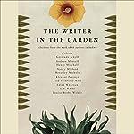 The Writer in the Garden | Jane Garmey (editor),M. F. K. Fisher,Jamaica Kincaid,Stephen Lacey,W. S. Merwin,Michael Pollan,Vita Sackville-West,Edith Wharton