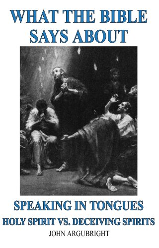 What the Bible Says about Speaking in Tongues: The Holy Spirit vs. Deceiving Spirits