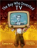The Boy Who Invented TV, Kathleen Krull, 037594561X