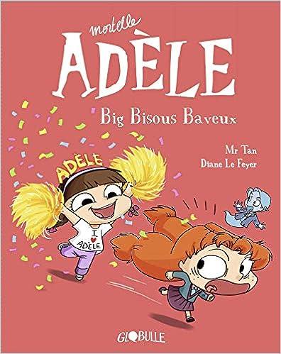 Mortelle Adèle (13) : Big bisous baveux