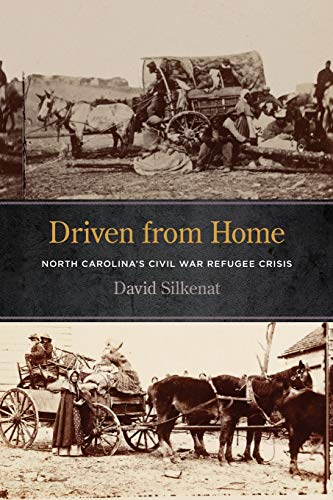 Driven from Home: North Carolina's Civil War Refugee Crisis
