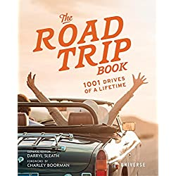 The Road Trip Book: 1001 Drives of a Lifetime
