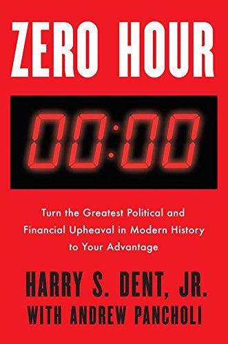 Zero Hour: Turn the Greatest Political and Financial Upheaval in Modern History to Your Advantage [Harry S. Dent Jr. - Andrew Pancholi] (Tapa Dura)
