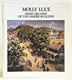 img - for Molly Luce: Eight Decades of the American Scene: A Major Retrospective Exhibition of Paintings from 1917 to 1980 book / textbook / text book