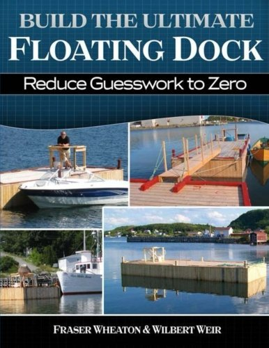 Build The Ultimate Floating Dock: Reduce Guesswork to ZERO
