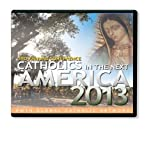 NAPA INSTITUTE 2013 CONFERENCE:EQUIPPING CATHOLICS IN THE NEXT AMERICA * AN EWTN 10-DISC DVD