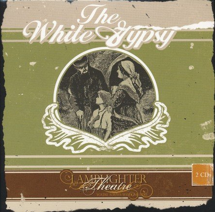 The White Gypsy Dramatic Audio (Lamplighter Theatre)